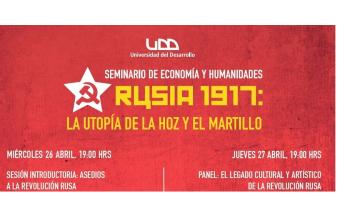 La FEN y el Instituto de Humanidades organizan seminario Rusia 1917: la utopía de la hoz y el martillo