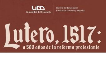 Seminario Lutero 1517: a 500 años de la Reforma Protestante
